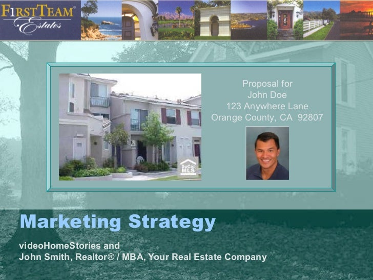 Marketing Strategy videoHomeStories and John Smith, Realtor® / MBA, Your Real Estate Company Proposal for John Doe 123 Any...