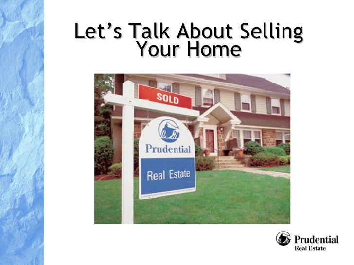 Let's Talk About Selling Your Home