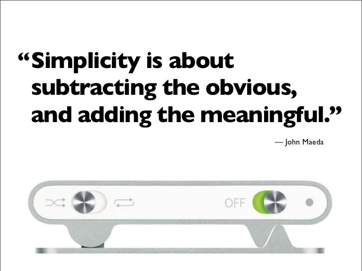 """ Openness simplifies complexity.""                 John Maeda"