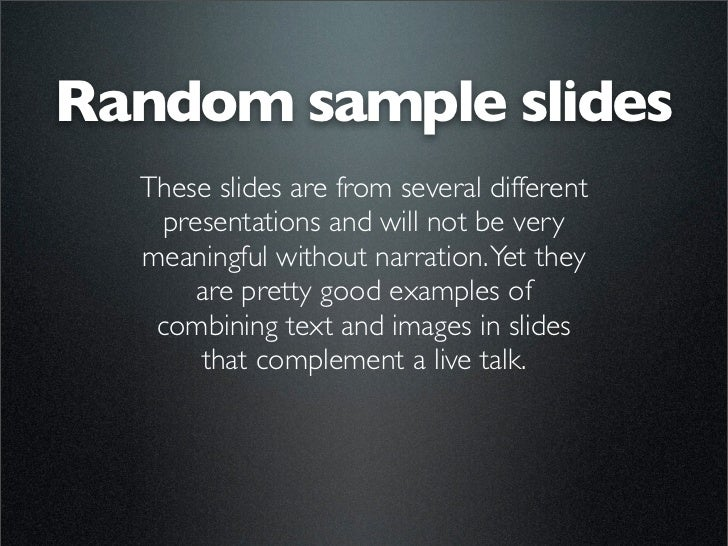Random sample slides   These slides are from several different     presentations and will not be very   meaningful without...