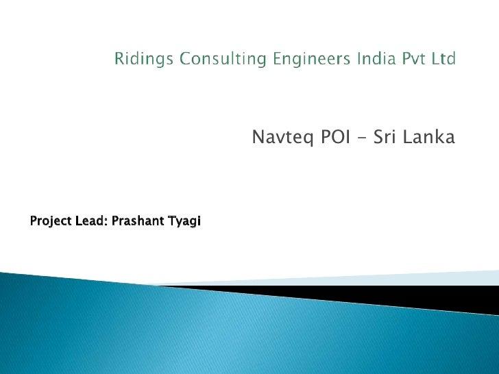 Navteq POI - Sri LankaProject Lead: Prashant Tyagi