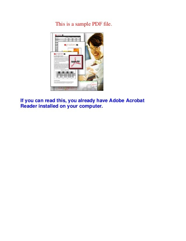 This is a sample PDF file. If you can read this, you already have Adobe Acrobat Reader installed on your computer.