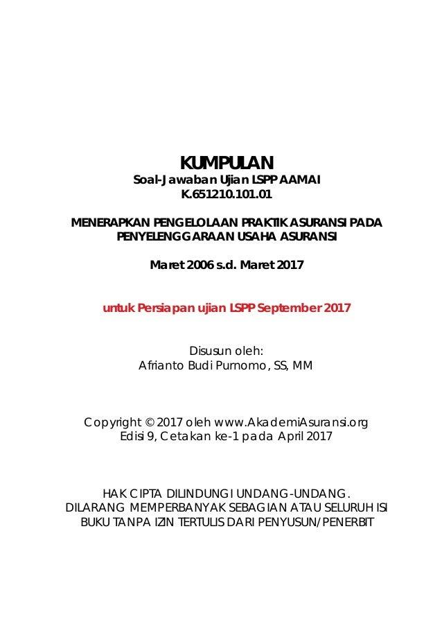 KUMPULAN Soal-Jawaban Ujian LSPP AAMAI K.651210.101.01 MENERAPKAN PENGELOLAAN PRAKTIK ASURANSI PADA PENYELENGGARAAN USAHA ...