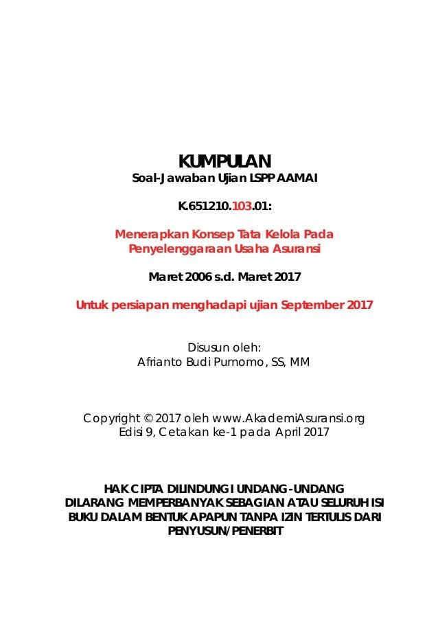 KUMPULAN Soal-Jawaban Ujian LSPP AAMAI K.651210.103.01: Menerapkan Konsep Tata Kelola Pada Penyelenggaraan Usaha Asuransi ...