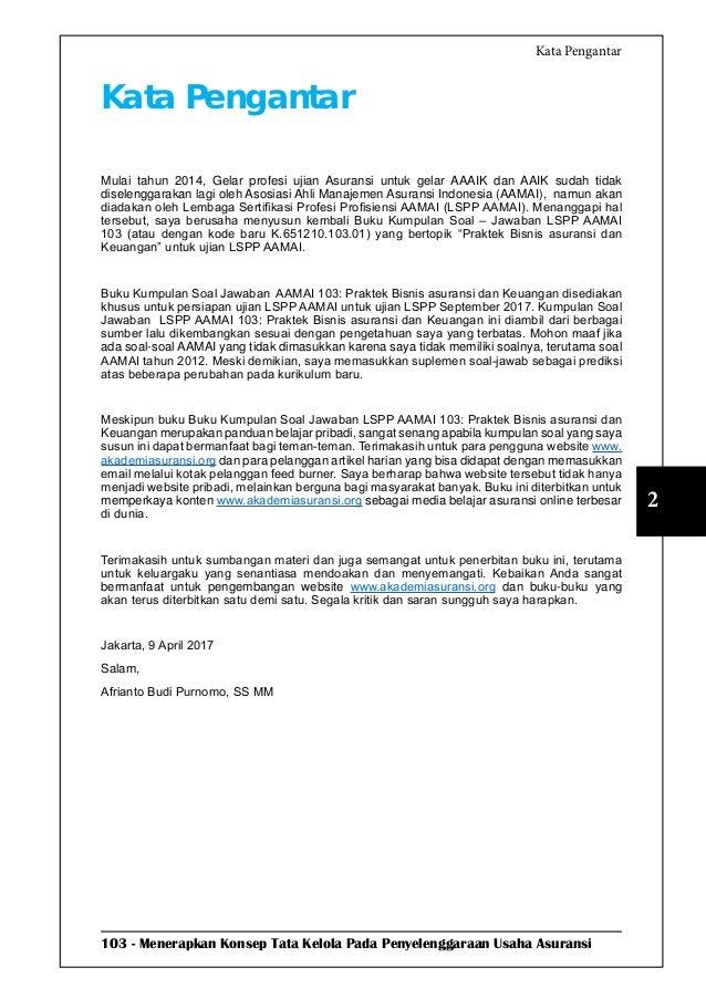 103 - Menerapkan Konsep Tata Kelola Pada Penyelenggaraan Usaha Asuransi 2 Kata Pengantar Kata Pengantar Mulai tahun 2014, ...