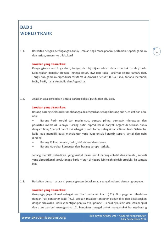 www.akademiasuransi.org Soal Jawab AAMAI 106 – Asuransi Pengangkutan Edisi September 2017 1 BAB 1 WORLD TRADE 1.1. Berkait...