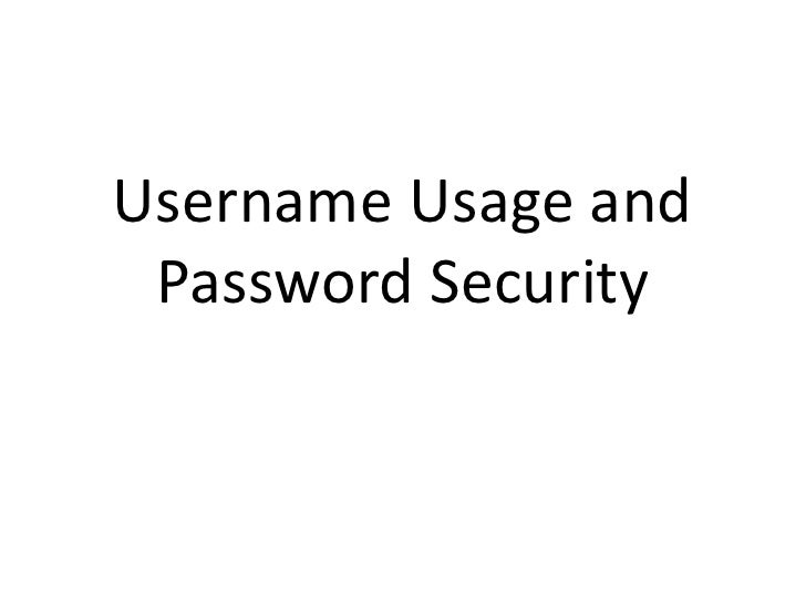 Username Usage and Password Security<br />