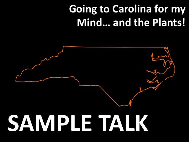 Going to Carolina for my Mind… and the Plants! SAMPLE TALK