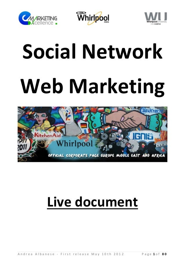 Social NetworkWeb Marketing            Live documentAndrea Albanese - First release May 10th 2012   Page 1of 80