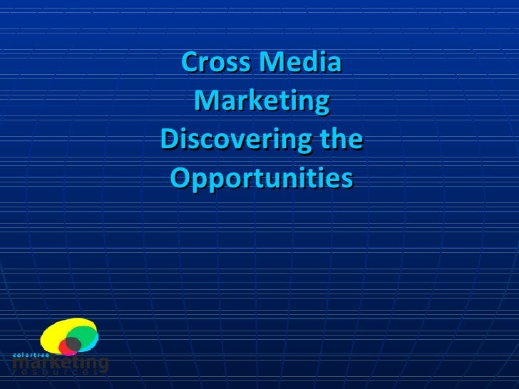 Cross Media Marketing Discovering the Opportunities
