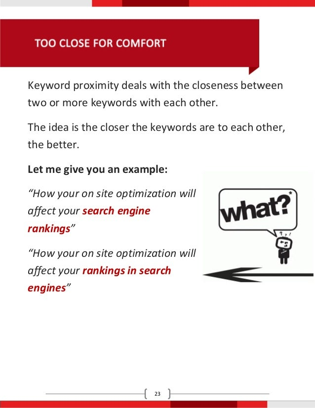 Keyword proximity deals with the closeness betweentwo or more keywords with each other.The idea is the closer the keywords...