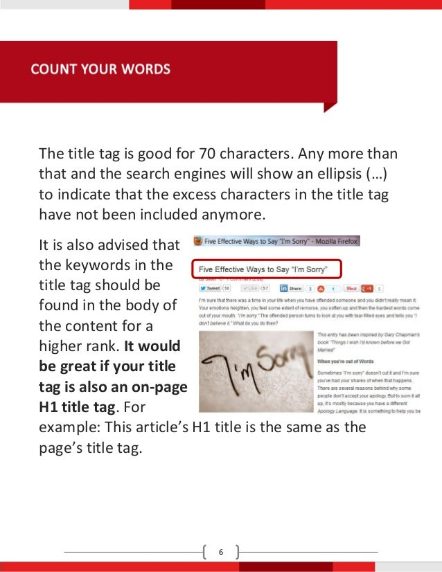 The title tag is good for 70 characters. Any more thanthat and the search engines will show an ellipsis (…)to indicate tha...