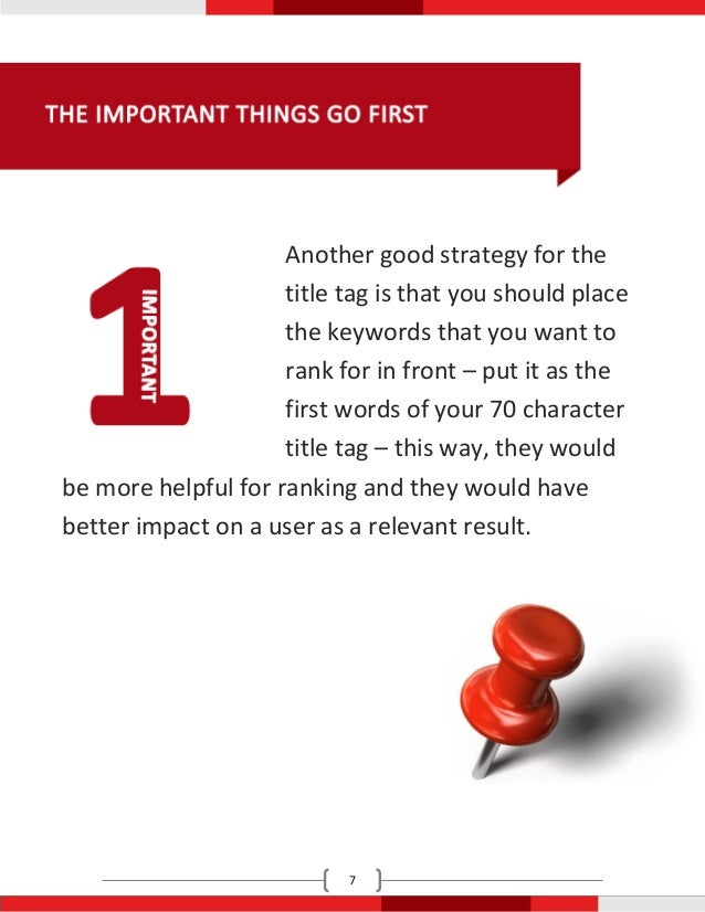 Another good strategy for the                     title tag is that you should place                     the keywords that...