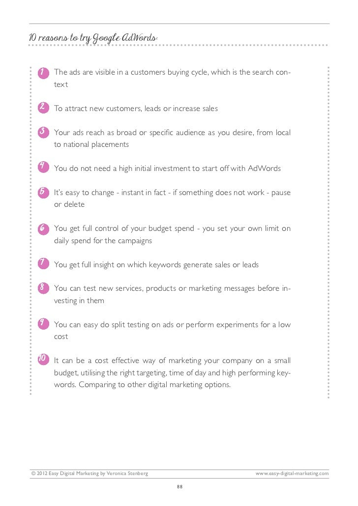 10 reasons to try Google AdWords:       The ads are visible in a customers buying cycle, which is the search con-       te...