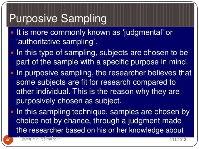 purposive sampling in research Quota sampling is a non-probability sampling technique wherein the assembled sample has the same proportions of individuals as the entire population home research.