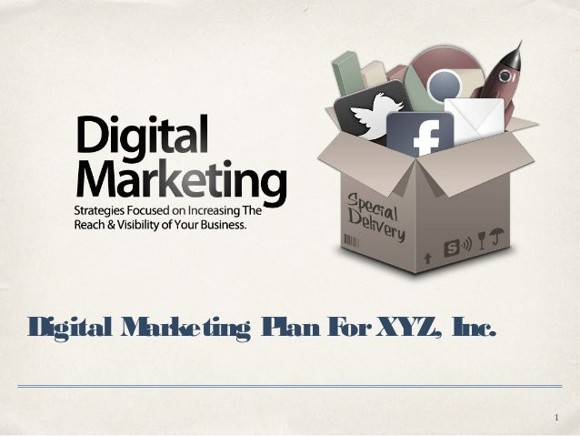 1 Digital Marketing Plan ForXYZ, Inc.