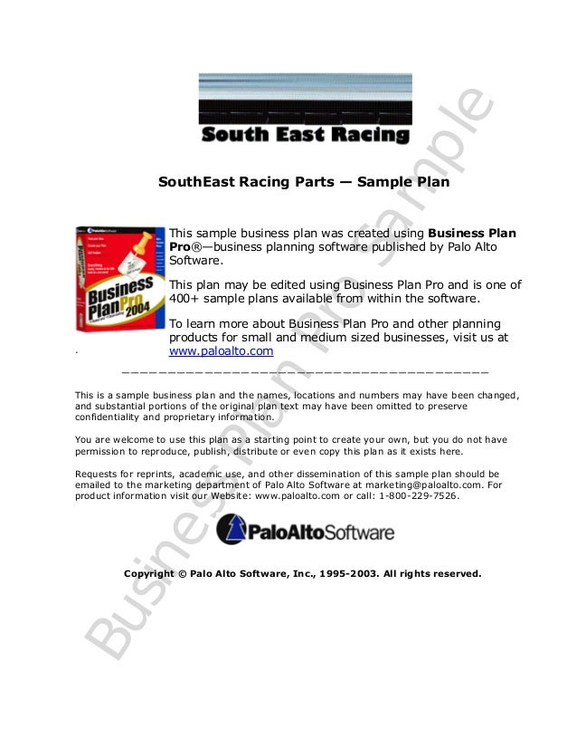 Sa m ple  SouthEast Racing Parts — Sample Plan  This sample business plan was created using Business Plan Pro®—business pl...