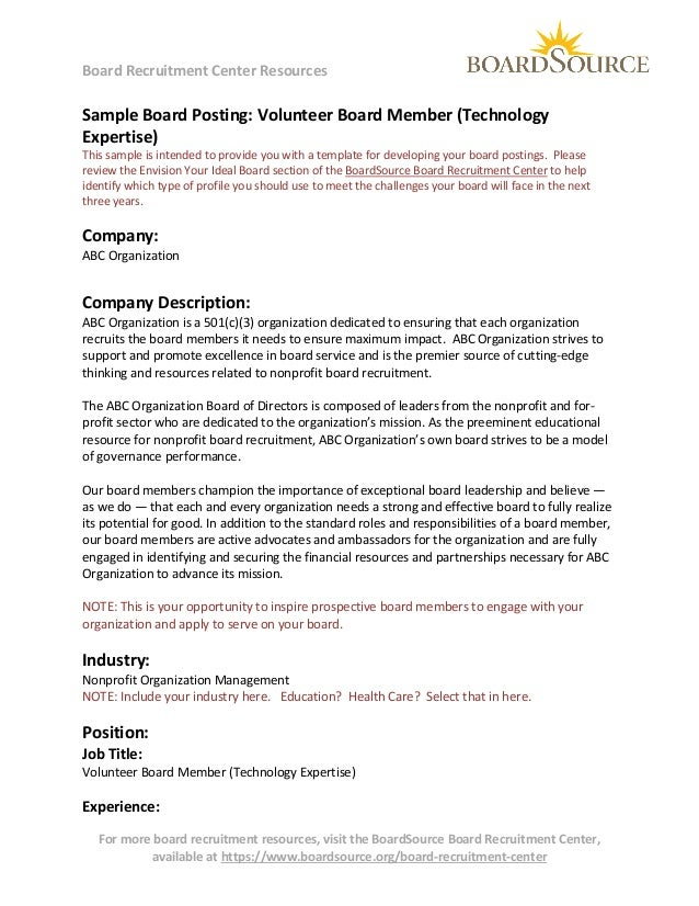 Board Recruitment Center Resources  Sample Board Posting: Volunteer Board Member (Technology Expertise)  This sample is in...