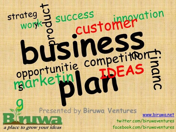 Presented by Biruwa Ventures       www.biruwa.net                       twitter.com/biruwaventures                     fac...