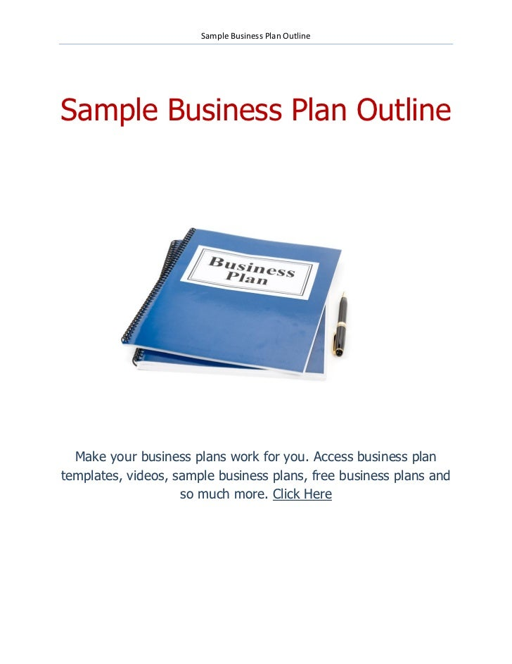 Sample Business Plan OutlineSample Business Plan Outline  Make your business plans work for you. Access business plantempl...