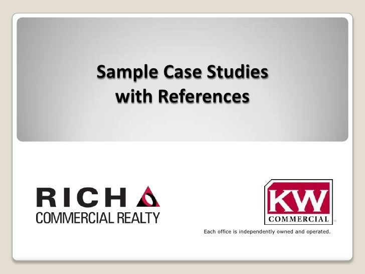 Sample Case Studies with References<br />Each office is independently owned and operated.<br />
