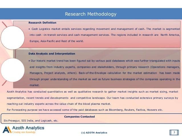(c) AZOTH Analytics Research Methodology Research Definition • Cash Logistics market entails services regarding movement a...