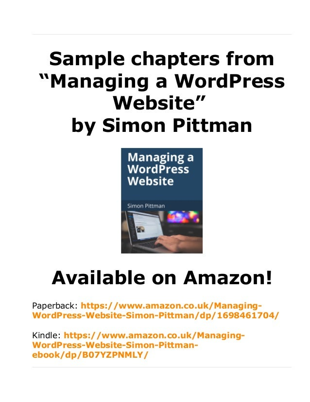 "Sample chapters from ""Managing a WordPress Website"" by Simon Pittman Available on Amazon! Paperback: https://www.amazon.co..."