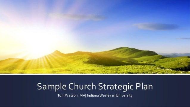 Sample Church Strategic Plan ToniWatson, MA| IndianaWesleyan University