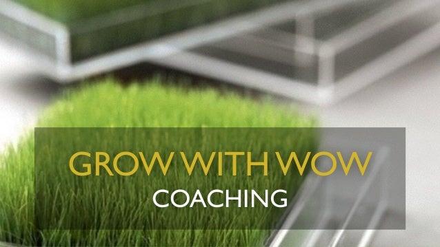 GROW WITH WOW COACHING