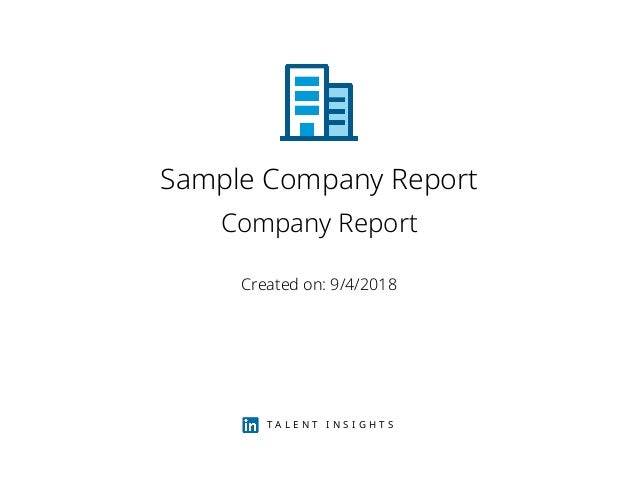 Sample Company Report Company Report Created on: 9/4/2018 T A L E N T I N S I G H T S