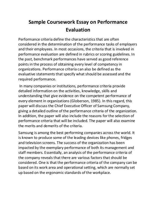 essay on performance evaluation Appraisal methods essay method in the essay method approach, the appraiser prepares a written statement about the employee being appraised the statement usually concentrates on describing specific strengths and weaknesses in job performance.