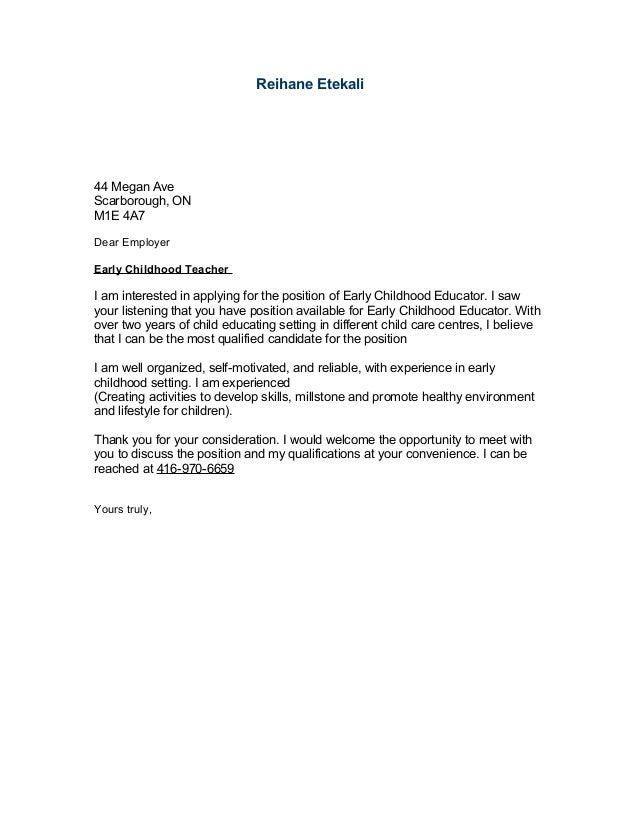 Perfect Sample Cover Letter. Reihane Etekali44 Megan AveScarborough, ONM1E 4A7Dear  EmployerEarly Childhood TeacherI Am Interested In Applying For The