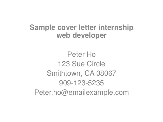 Sample Cover Letter Internship Web Developer Peter Ho 123 Sue Circle  Smithtown, ...