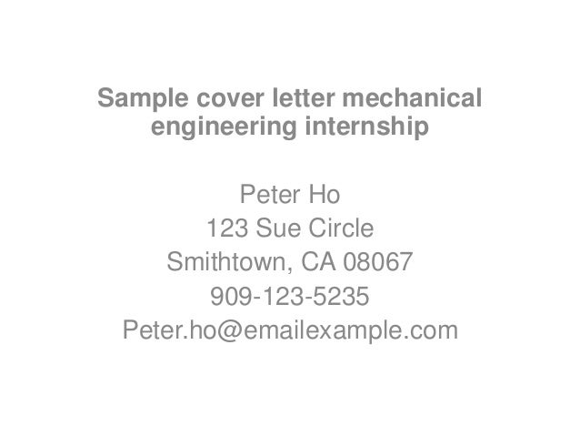 Sample Cover Letter Mechanical Engineering Internship Peter Ho 123 Sue  Circle Smithtown, ...