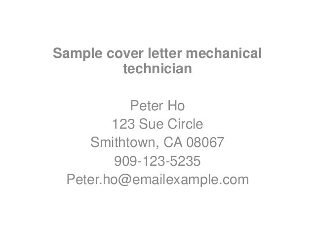 sample cover letter mechanical technician peter ho 123 sue circle smithtown ca 08067 909 mechanical technician cover letter