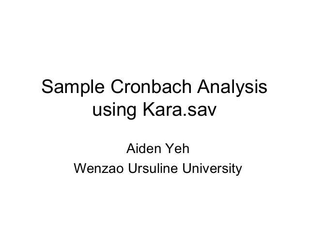 Sample Cronbach Analysis using Kara.sav Aiden Yeh Wenzao Ursuline University
