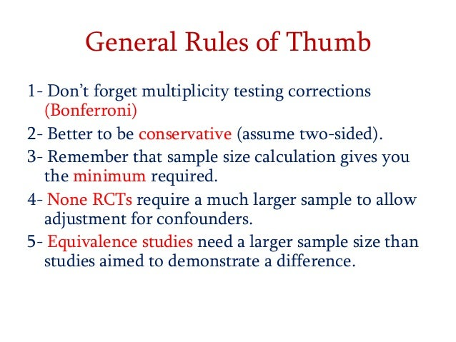 General Rules of Thumb 1- Don't forget multiplicity testing corrections (Bonferroni) 2- Better to be conservative (assume ...
