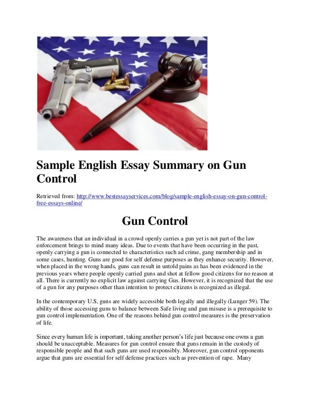 research essays on gun control 9 argumentative essay on gun control gun control - 1547 words day turned bad in the blink of an eye this type of event is something that is becoming all too common for more and more people in our society, and something that has gained national attention, with good reason articles and research alike have shown that.