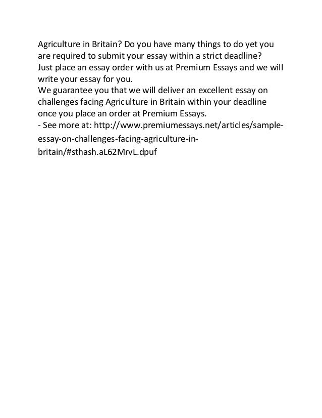 sample essay on challenges facing agriculture in britain agriculture in britain