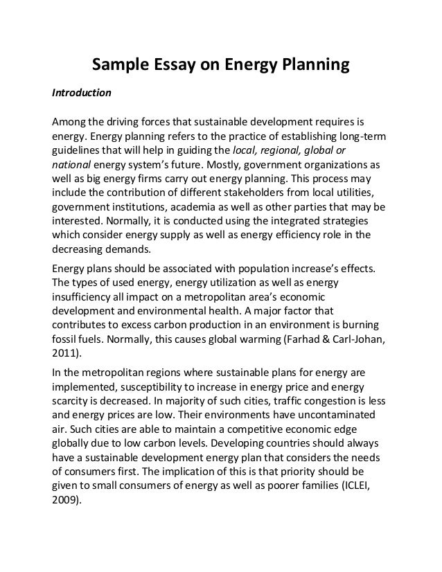 sample essay on energy planning sample essay on energy planning introduction among the driving forces that sustainable development requires is energy