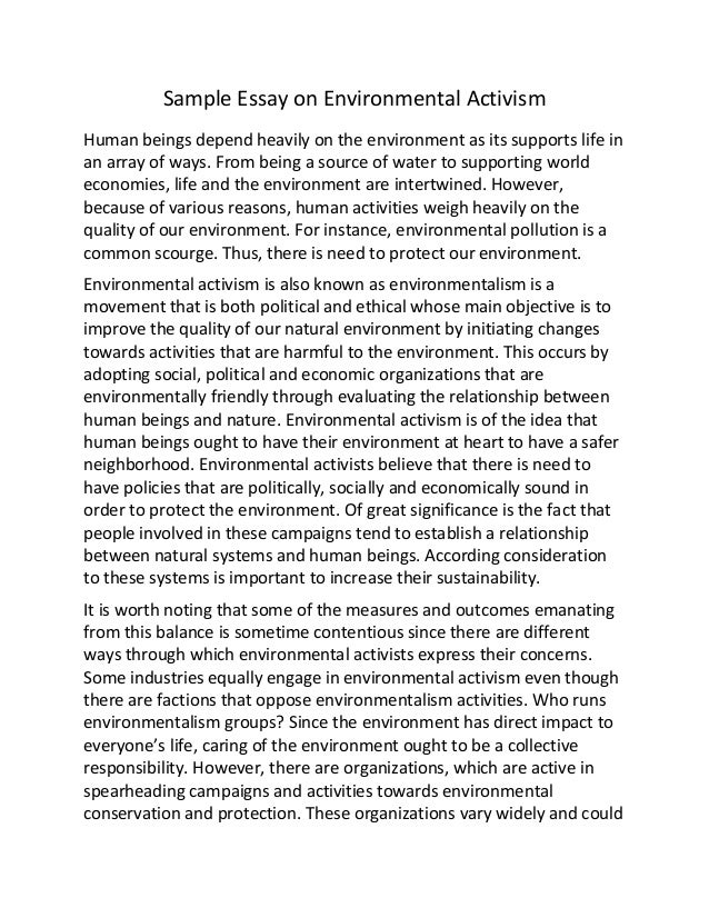 Sample Essay On Environmental Activism Sample Essay On Environmental Activism Human Beings Depend Heavily On The  Environment As Its Supports Life  Professional Research And Writing Service also Good Thesis Statement Examples For Essays  Business Essay Example