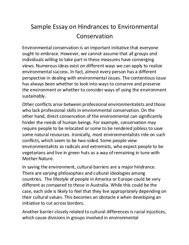 Sample Essay On Hindrances To Environmental Conservation Sample Essay On Hindrances To Environmental Conservation Environmental  Conservation Is An Important Initiative That Everyo Conservation