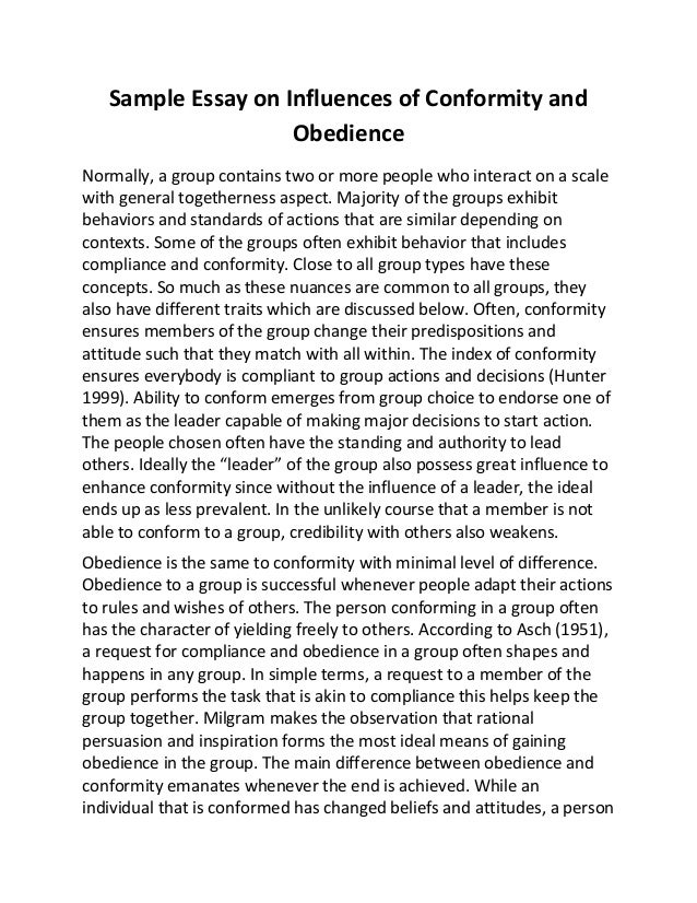 essay on compliance obedience and conformity Essay on social influence, comformity, obedience and compliance essay on social influence, comformity, obedience and compliance 1549 words apr 15th, 2010 7 pages show more  compliance - obedience conformity conformity involves developing attitudes, opinions, and behaviors to match the attitudes of a specific group.