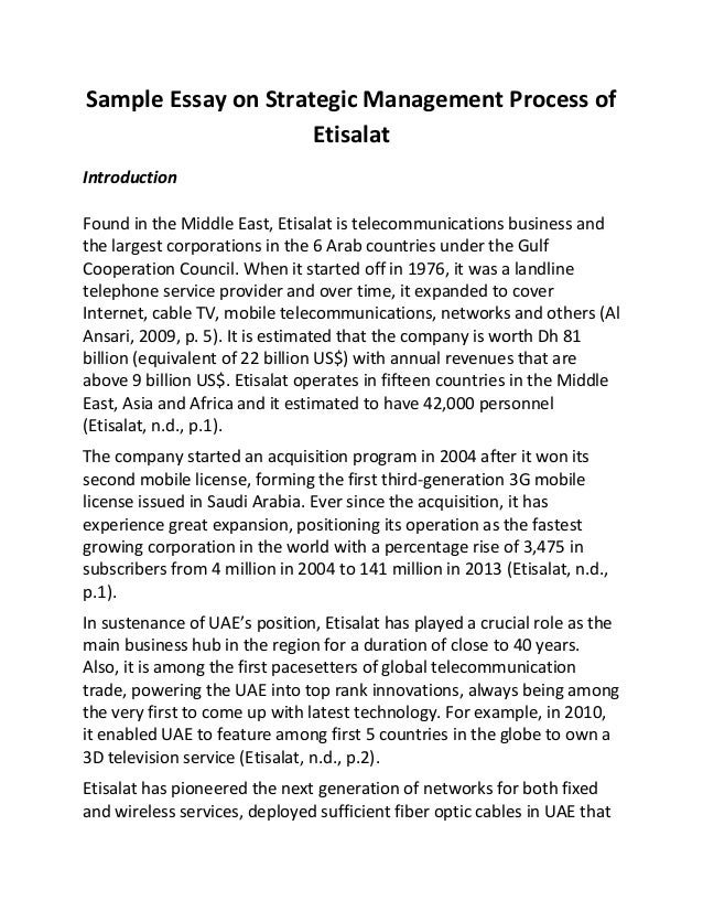 Sample Essay on Strategic Management Process of Etisalat Introduction Found in the Middle East, Etisalat is telecommunicat...