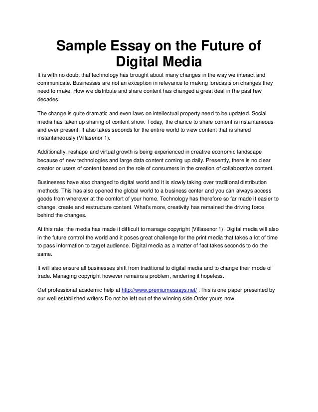 Sample Essay On The Future Of Digital Media Sample Essay On The Future Of Digital Media It Is With No Doubt That  Technology Has