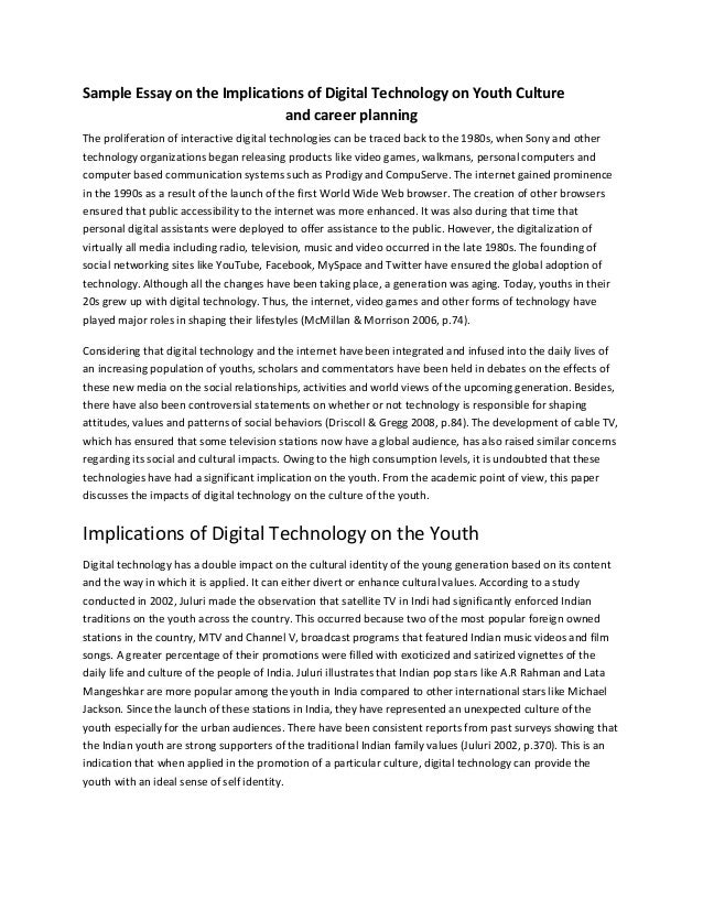 Business Plan Essay Sample Essay On The Implications Of Digital Technology On Youth Culture And  Career Planning The Proliferation  Health Essay Example also Proposal Essay Topic List Sample Essay On The Implications Of Digital Technology On Youth Cultu High School Essay Help