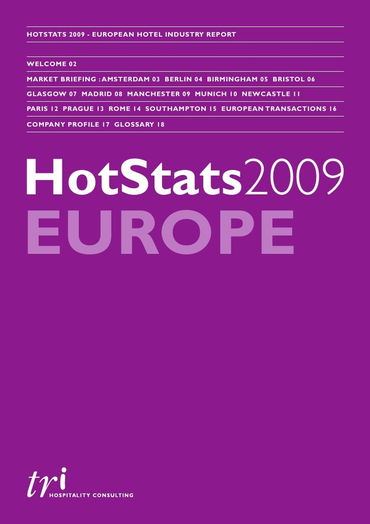 HOTSTATS 2009 - EUROPEAN HOTEL INDUSTRY REPORT    WELCOME 02  MARKET BRIEFING : AMSTERDAM 03 BERLIN 04 BIRMINGHAM 05 BRIST...