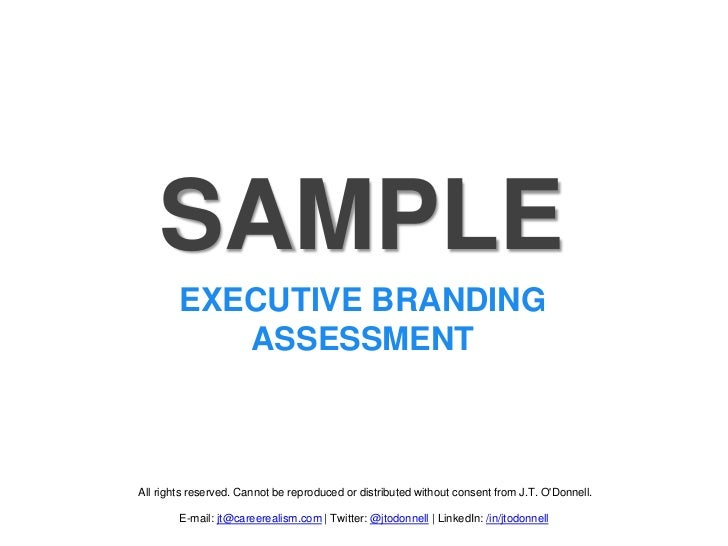 SAMPLE        EXECUTIVE BRANDING           ASSESSMENTAll rights reserved. Cannot be reproduced or distributed without cons...