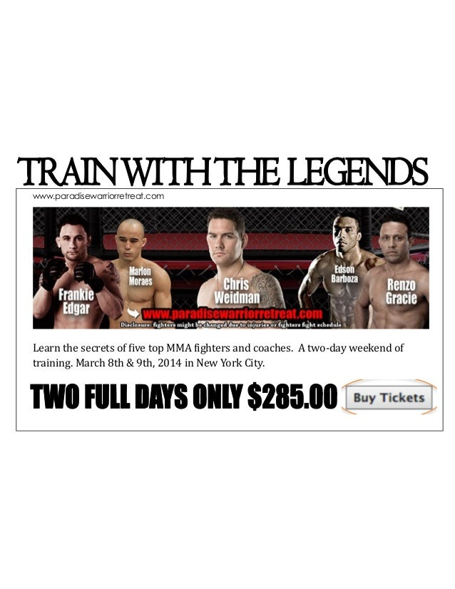 Learn the secrets of five top MMA fighters and coaches. A two-day weekend of training. March 8th & 9th, 2014 in New York C...