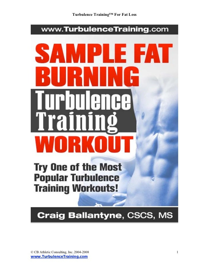 Turbulence Training™ For Fat Loss© CB Athletic Consulting, Inc. 2004-2008                        1www.TurbulenceTraining.com